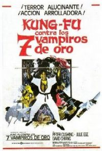 Kung fu contra los 7 vampiros de oro (the legend of the 7 golden vampires.)